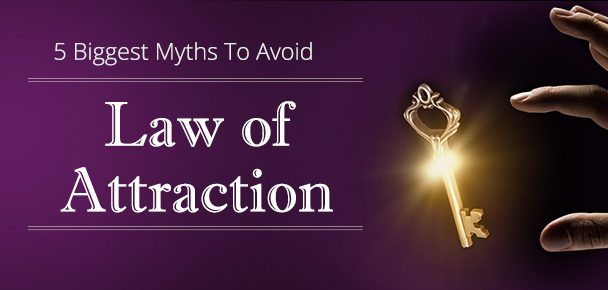 5 Common Myths about the law of attraction